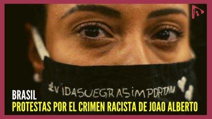 Las vidas negras importan: protestas en Brasil por el crimen racista de Joao Alberto
