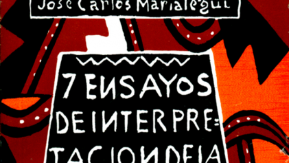 """A 90 años de """"7 ensayos de interpretación de la realidad peruana"""" de José Carlos Mariátegui"""